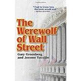The Werewolf of Wall Street ~ Gary Greenberg