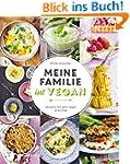 Meine Familie isst vegan: Rezepte f�r...