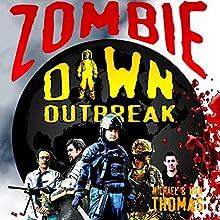 Zombie Dawn Outbreak (Zombie Dawn Trilogy) (       UNABRIDGED) by Michael G. Thomas, Nick S. Thomas Narrated by Mark Diamond