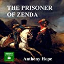 The Prisoner of Zenda (       UNABRIDGED) by Anthony Hope Narrated by Peter Joyce