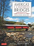 Americas Covered Bridges: Practical Crossings - Nostalgic Icons