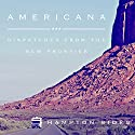 Americana: Dispatches from the New Frontier Audiobook by Hampton Sides Narrated by Kris Koscheski