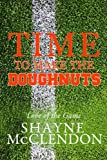 img - for Time to Make the Doughnuts (Love of the Game) book / textbook / text book