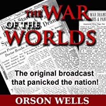 War of the Worlds (Dramatized)  by Orson Welles Narrated by Orson Welles