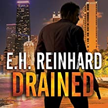 Drained: An Agent Hank Rawlings FBI Thriller Series, Book 1 Audiobook by E.H. Reinhard Narrated by Todd McLaren