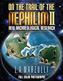 img - for On the Trail of the Nephilim, Volume 2, New Archaeological Research book / textbook / text book