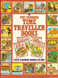 The Usborne Time Traveller Books (Knights & Castles, Rome & Romans, Pharaohs & Pyramids, Viking Raiders) (Usborne Time Traveller Books, 4 in 1 book)