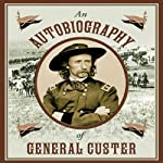 An Autobiography of General Custer | Stephen Brennan (editor)