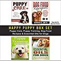 Happy Puppy Box Set: Puppy Care, Puppy Training, Dog Food Recipes & Essential Oils for Dogs Audiobook by Charles Nelson, Jennifer Smith Narrated by Michael Hanko