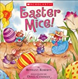 Easter Mice! (0439636108) by Bethany Roberts