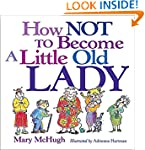 How Not to Become a Little Old Lady