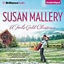 A Fool's Gold Christmas: Fool's Gold, Book 10 Audiobook by Susan Mallery Narrated by Tanya Eby