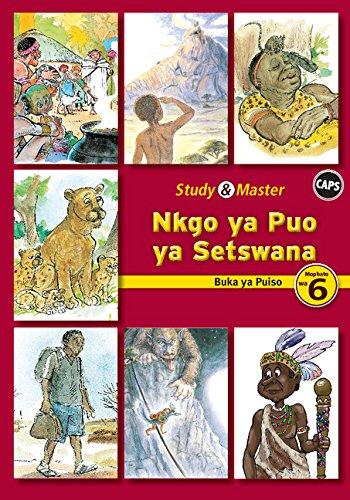 Study and Master Nkgo ya Puo ya Setswana Mophato wa 6 Buka ya Puiso (Reader) CAPS