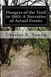 Dangers of the Trail in 1865: A Narrative of Actual Events