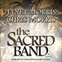 The Sacred Band (       UNABRIDGED) by Janet Morris, Chris Morris Narrated by Christopher Crosby Morris