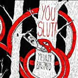 You Slut! - Medium Bastard [VINYL]