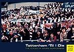 Tottenham 'Til I Die: The Voices of S...