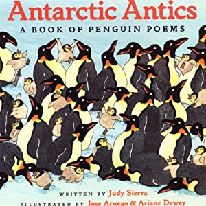 Antarctic Antics | [Judy Sierra]