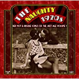 The Naughty 1920s: Red Hot & Risque Songs Of The Jazz Age Volume 1
