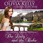 The Lady and the Duke: The Imperial Regency Series | Olivia Kelly
