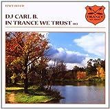 echange, troc DJ Carl B - In Trance We Trust 013