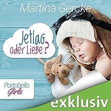 Jetlag oder Liebe (Portobello Girls 3) Hörbuch von Martina Gercke Gesprochen von: Dagmar Bittner