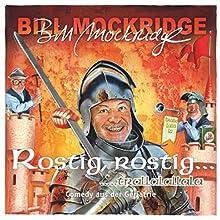 Rostig, rostig...trallalallala: Comedy aus der Geriatrie  von Bill Mockridge Gesprochen von: Bill Mockridge