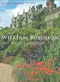 William Robinson: The Wild Gardener