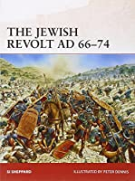 The Jewish Revolt, AD 66-74 (Campaign)