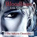 Bloodlines: The Valkyrie Chronicles, Book 2 (       UNABRIDGED) by Erik Schubach Narrated by Hollie Jackson