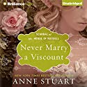 Never Marry a Viscount: Scandal at the House of Russell, Book 3 (       UNABRIDGED) by Anne Stuart Narrated by Xe Sands