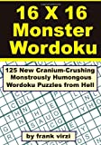 Frank Virzi 16 X 16 Monster Wordoku: 125 New Cranium-Crushing, Monstrously Humongous Wordoku Puzzles from Hell