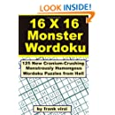 16 X 16 Monster Wordoku: 125 New Cranium-Crushing, Monstrously Humongous Wordoku Puzzles from Hell