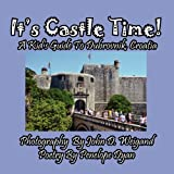 It's Castle Time! A Kid's Guide To Dubrovnik, Croatia Penelope Dyan