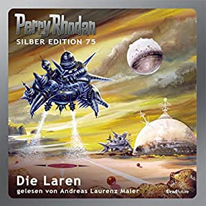 Die Laren (Perry Rhodan Silber Edition 75) Hörbuch