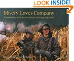 Misery Loves Company: Waterfowling An...