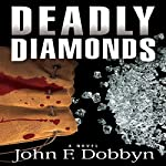 Deadly Diamonds: A Knight and Devlin Thriller, Book 4 | John Dobbyn