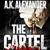 The Cartel | [A. K. Alexander]