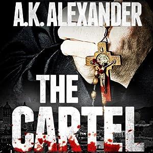 The Cartel | [A. K. Alexander]