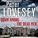 Down Among the Dead Men Audiobook by Peter Lovesey Narrated by Michael Tudor Barnes