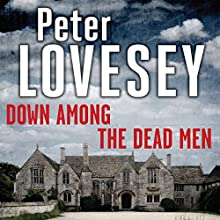 Down Among the Dead Men (       UNABRIDGED) by Peter Lovesey Narrated by Michael Tudor Barnes