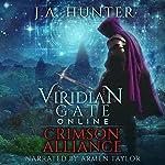 Viridian Gate Online: Crimson Alliance: An litRPG Adventure - The Viridian Gate Archives, Book 2   J. A. Hunter