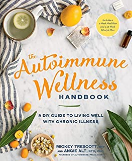 Book Cover: The Autoimmune Wellness Handbook: A DIY Guide to Living Well with Chronic Illness