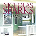 Mein Weg zu dir Audiobook by Nicholas Sparks Narrated by Alexander Wussow