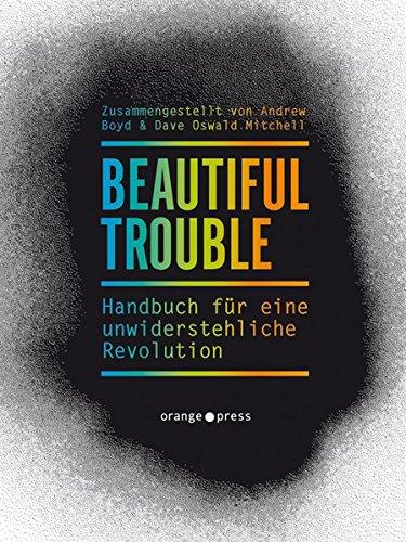 beautiful-trouble-handbuch-fur-eine-unwiderstehliche-revolution