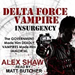 Delta Force Vampire: Insurgency | Alex Shaw