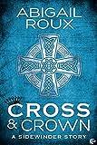 Cross & Crown (Sidewinder Book 2) (English Edition)