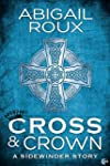 Cross & Crown (Sidewinder Book 2)