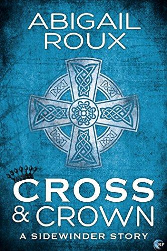 Abigail Roux - Cross & Crown (Sidewinder Book 2)