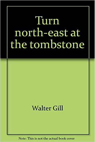 Turn north-east at the tombstone